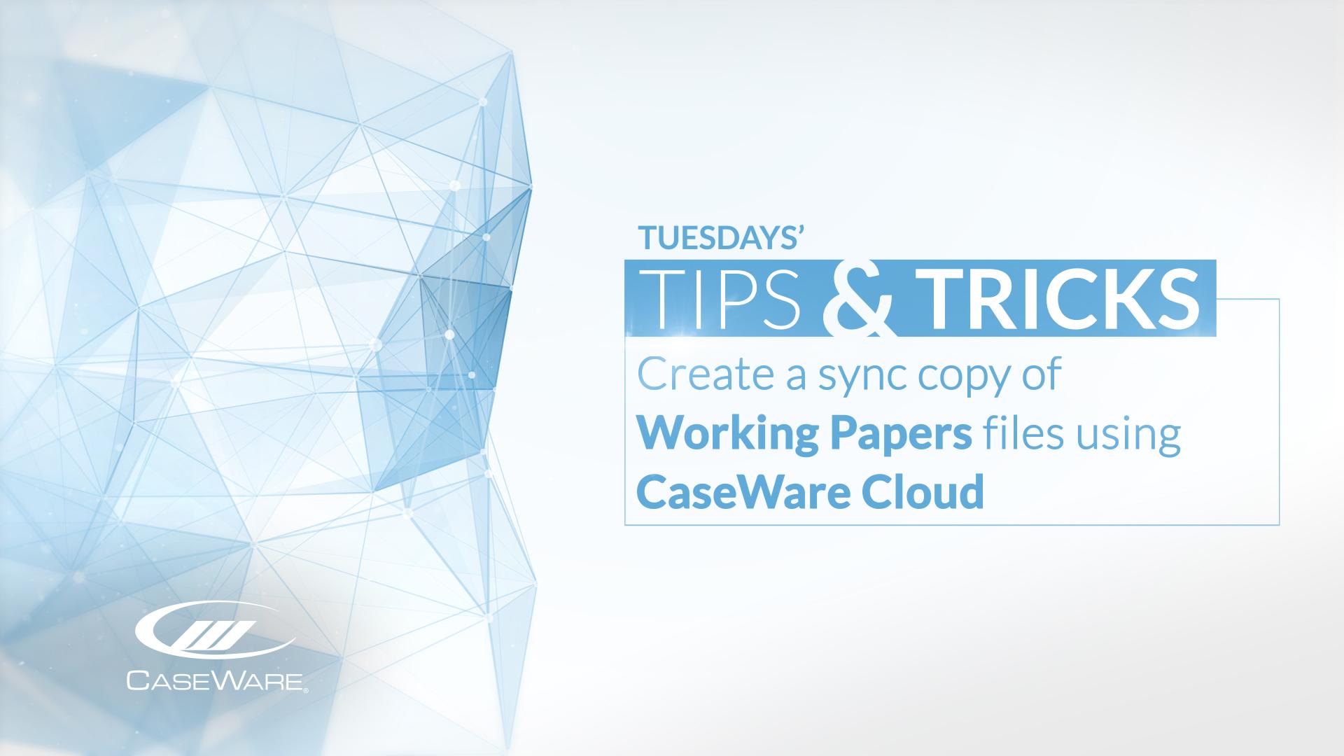 June 2019: CaseWare Tips & Tricks Video Series | CaseWare